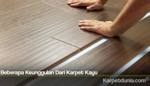 Beberapa Keunggulan Dari Karpet Kayu