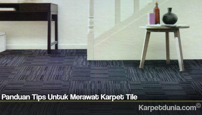 Panduan Tips Untuk Merawat Karpet Tile