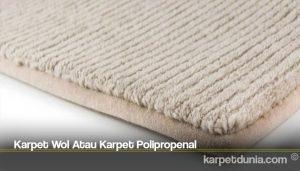 Karpet Wol Atau Karpet Polipropenal