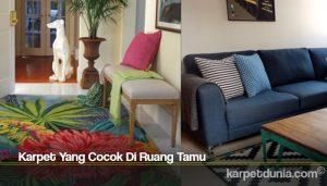 Karpet Yang Cocok Di Ruang Tamu