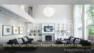 Sulap Ruangan Dengan Karpet Menjadi Lebih Luas