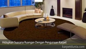 Hidupkan Suasana Ruangan Dengan Pengunaan Karpet