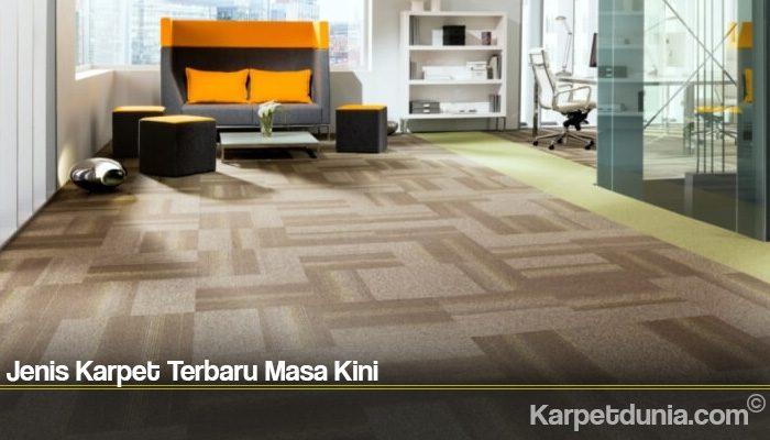 Jenis Karpet Terbaru Masa Kini