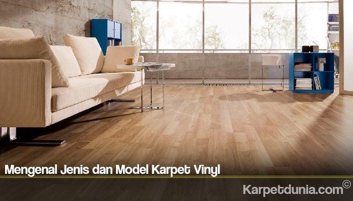 Mengenal Jenis dan Model Karpet Vinyl