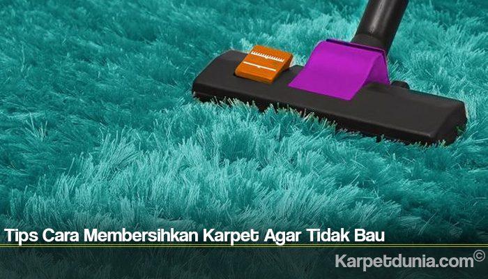 Tips Cara Membersihkan Karpet Agar Tidak Bau