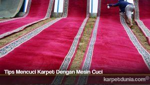 Tips Mencuci Karpet Dengan Mesin Cuci