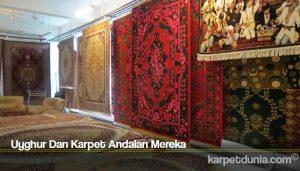 Uyghur Dan Karpet Andalan Mereka