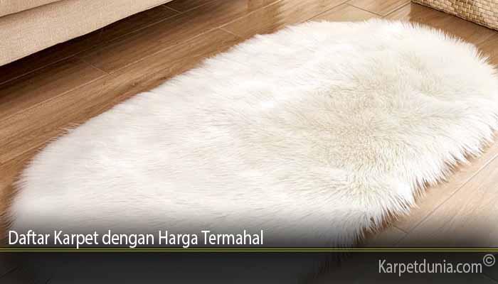 Daftar Karpet dengan Harga Termahal
